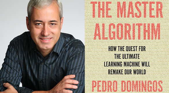 The Master Algorithm by UW CSE professor Pedro Domingos
